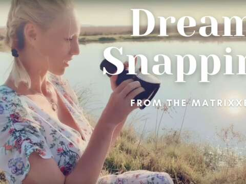 Dream Snapping