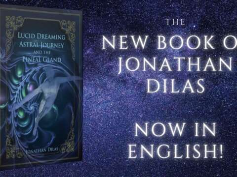 Jonathan Dilas - Lucid Dreaming, Astral Journeys, Pineal Gland